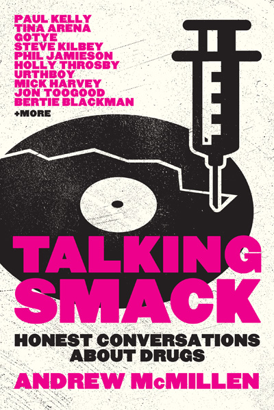 'Talking Smack: Honest Conversations About Drugs' book cover by Andrew McMillen, UQP, 2014